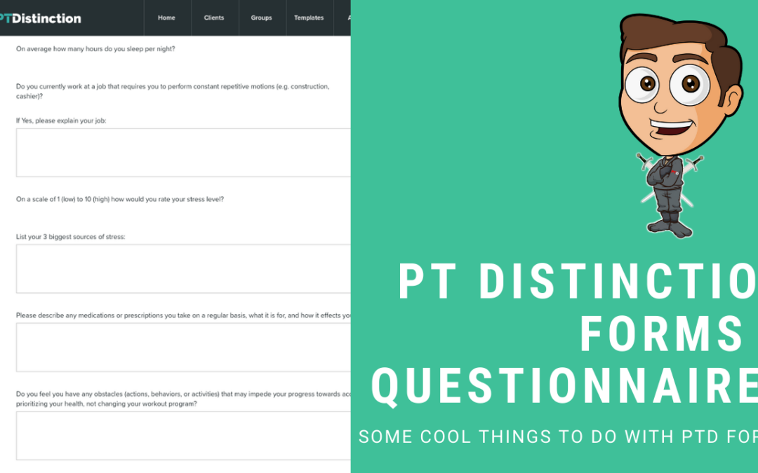 All about PT Distinction Forms and Questionnaires